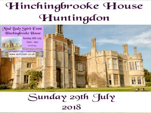 MIND BODY SPIRIT EVENT   Hinchingbrooke House, Huntingdon.    Sunday 29th July 2018