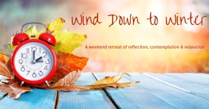 Wind Down to Winter Retreat