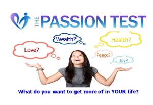 The Passion Test - creating the fulfilling life you deserve