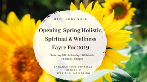 Opening Spring Holistic, Spiritual & Wellness Fayre
