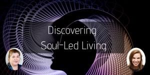 Discover Soul-Led Living