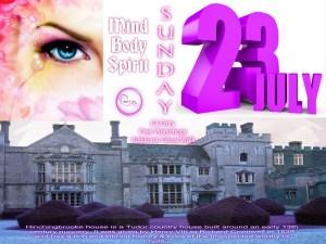 MIND BODY SPIRIT FAIR   Hinchingbrooke House, Huntingdon.    Sunday 23rd July 2017